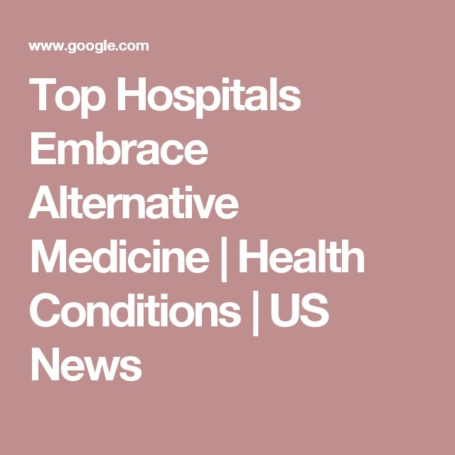 Top Hospitals Embrace Alternative Medicine | Health Conditions | US News