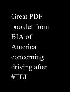 This Page has the following under the RESOURCE page: Scroll down to the DRIVING section and choose resources that are available in PDF format. Driving After Brain Injury AND Return to Driving After Brain Injury