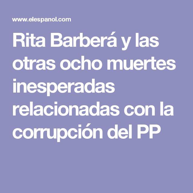 Rita Barberá y las otras ocho muertes inesperadas relacionadas con la corrupción del PP