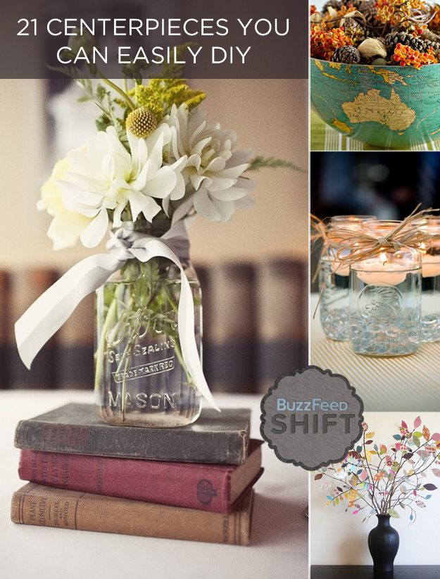 21 Centerpieces You Can Easily DIY  Thanksgiving is right around the corner! And then Christmas! And then wedding season! Actually, there's no time of year when your table wouldn't benefit from a nice decoration.