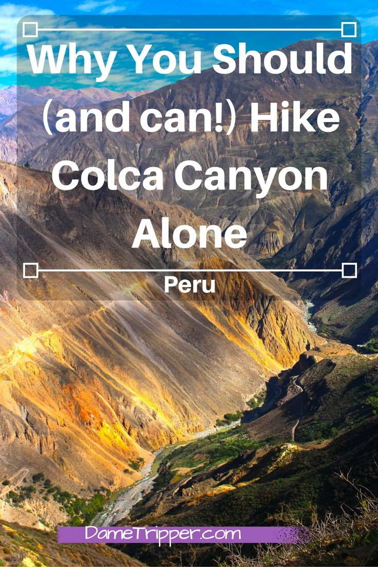 Colca Canyon, Peru is the second deepest on Earth and a wonderful place to get your solo hike on and reflect. You don't need a guide, just a good attitude!