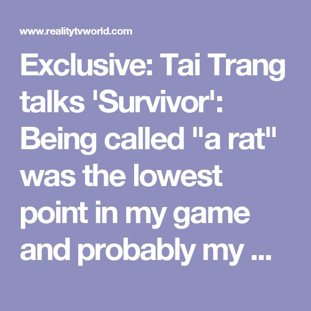 """Exclusive: Tai Trang talks 'Survivor': Being called """"a rat"""" was the lowest point in my game and probably my whole life -  Reality TV World"""