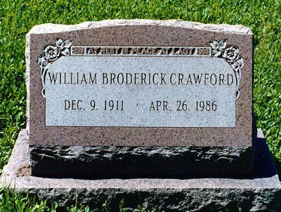 "Broderick Crawford (1911 - 1986) Gruff, tough-talking actor who appeared in movies for forty years, starred in ""All the King's Men"" and ""Born Yesterday"""