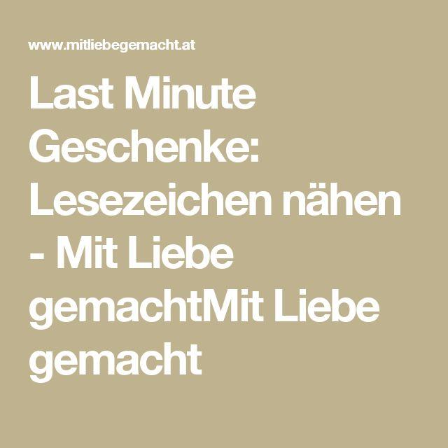 Last Minute Geschenke: Lesezeichen nähen - Mit Liebe gemachtMit Liebe gemacht