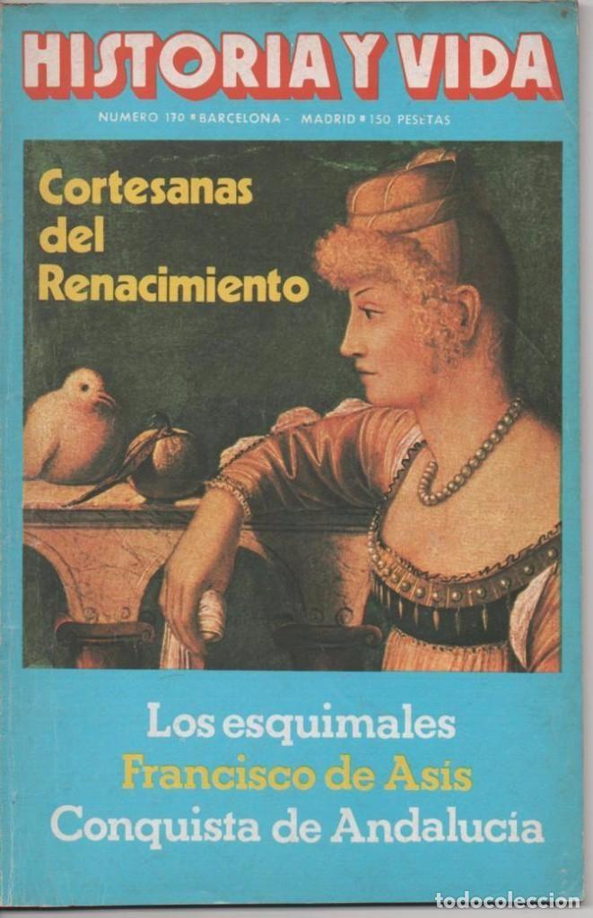 HISTORIA Y VIDA Nº 170 CORTESANAS DEL RENACIMIENTO. LAS PELEAS DE GALLOS EN LA HISTORIA