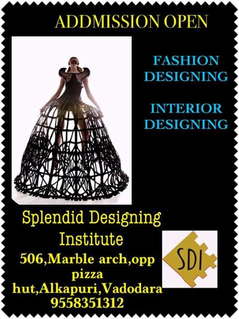 This is certified diploma course in fashion designing or interior designing for 1 year.  For More Details Visit : Fashion Designing Institute. Splendid Designing Institute. 506, Marble Arch, Opp. Pizza Hut, Race Course Circle, Alkapuri, Vadodara. Office Time : 10:00 To 5:00 Phone No. (M): 9558351312                 (O): 0265-3053131