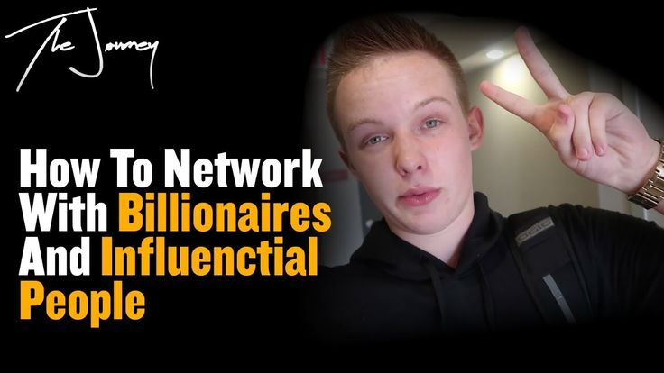 How To Network with Billionaires And Influential People | The Journey | Episode 9 In this episode of The Journey I share with you how to How To Network with Billionaires And Influential People! --  Subscribe Here To Continue To Follow The Journey! Here https://www.youtube.com/channel/UC_qq... -- Thank you for watching this video. I hope that you keep up with the daily videos I post on the channel so make sure to subscribe! Also I read every comment I can so make sure to leave a comment below…