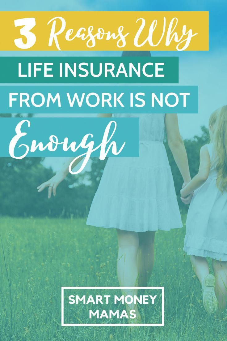 Is My Life Insurance Policy From Work Enough In 2020 Life