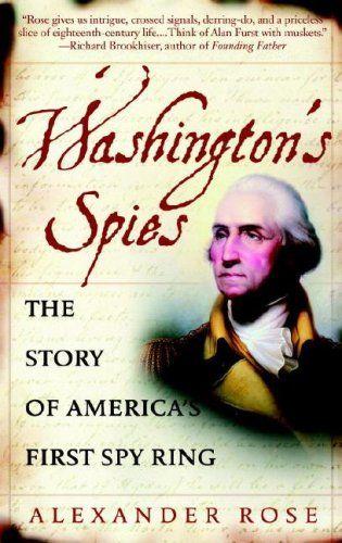 Washington's Spies: The Story of America's First Spy Ring by Alexander Rose,http://www.amazon.com/dp/0553383299/ref=cm_sw_r_pi_dp_yrLrtb04H4QFMDZ4