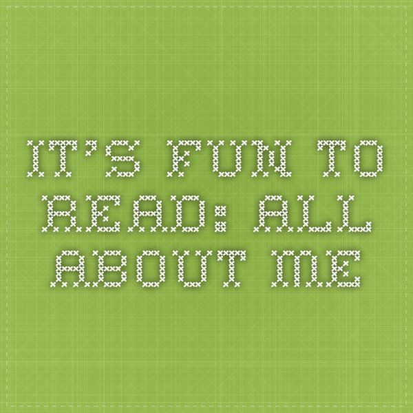 It's Fun to Read: All About Me