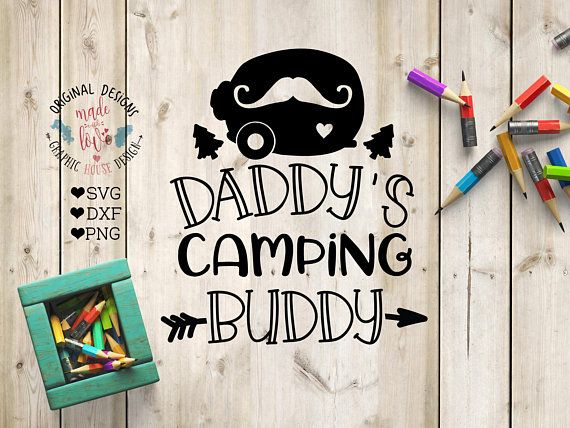 Daddy's camping Buddy Cut File SVG, DXF, PNG, Father son svg, Camping kids svg, Camp kids svg, daddy son svg, Buddy svg, camping buddy svg