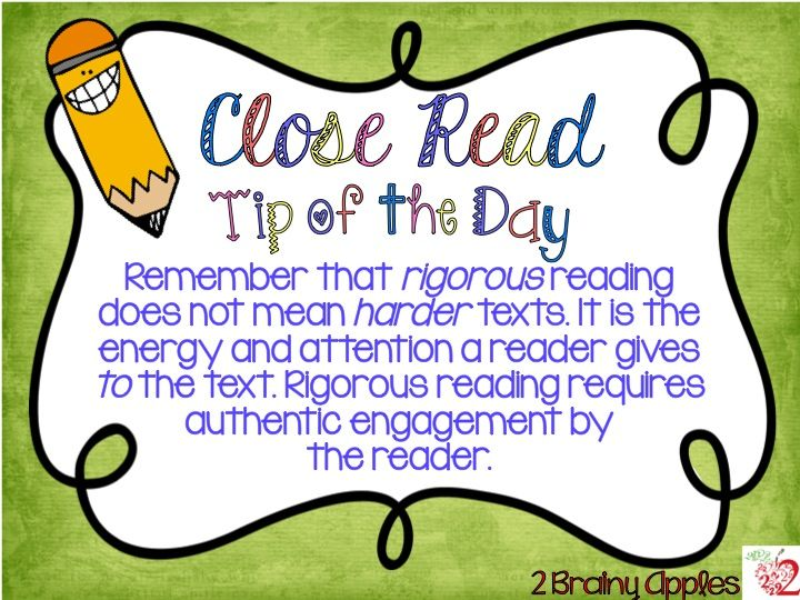 Close Read Tip of the Day #12. Rigorous reading is not...