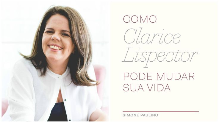 """""""Como Clarice Lispector Pode Mudar sua Vida"""", da escritora e jornalista Simone Paulino. O livro mostra como as obras de Clarice Lispector podem transformar a vida de todos nós. Confira na www.flashesefatos.com.br"""