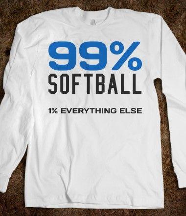 99% Softball 1% Everything else long sleeve tee t shirt