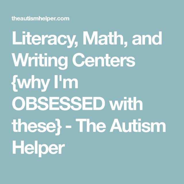 Literacy, Math, and Writing Centers {why I'm OBSESSED with these} - The Autism Helper