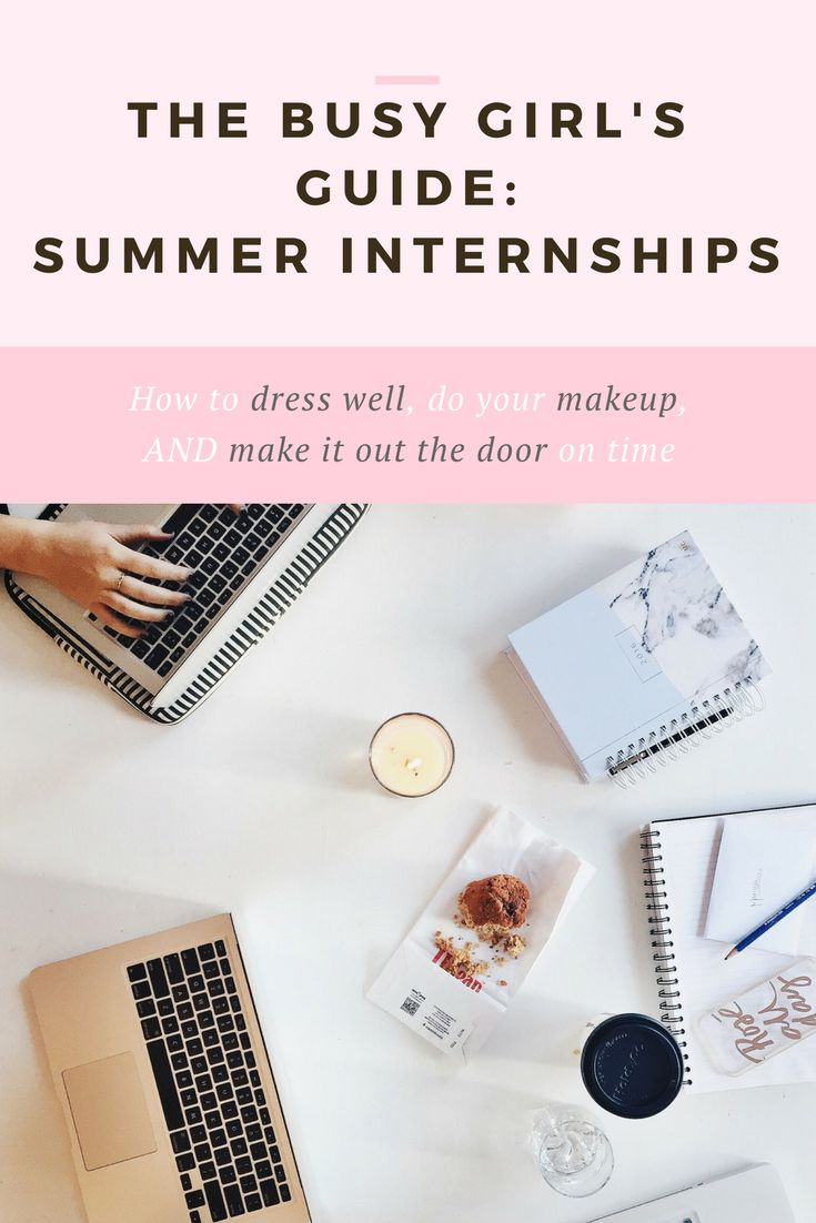 The busy girl's guide to summer internships: Summer internship outfit, makeup tips, and hacks for early mornings