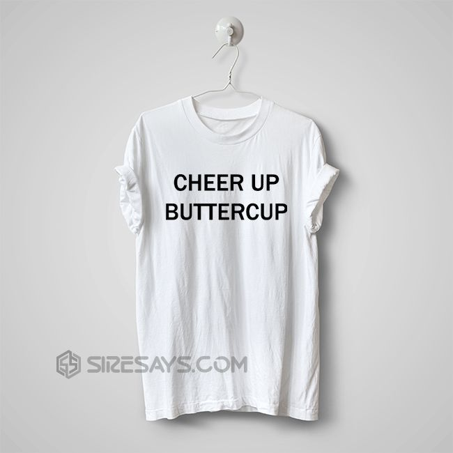 Cheer up buttercup T Shirt, Make Your Own Tshirt Buy one here---> https://siresays.com/Customize-Phone-Cases/cheer-up-buttercup-t-shirt-make-your-own-tshirt-hand-made-item-cheap-tshirt-printing-custom-t-shirts-no-minimum/
