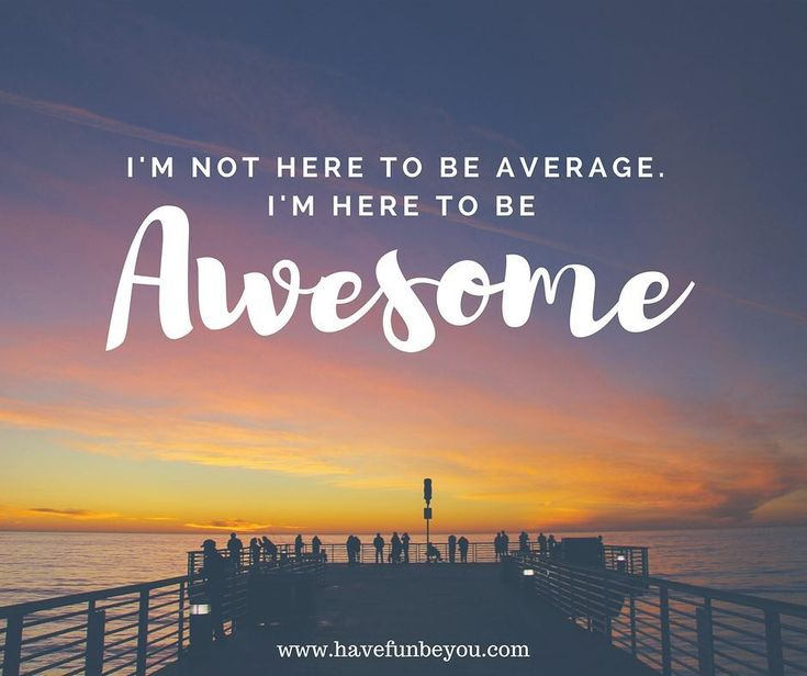 Average isn't good enough for me. How about you?  Don't be afraid to fail. Be afraid to be average! Set high expectations. You might just surprise yourself.  www.havefunbeyou.com  #notaverage #notme #achiever #entrepreneur #enjoyinglife #wifemomboss #havefunbeyou