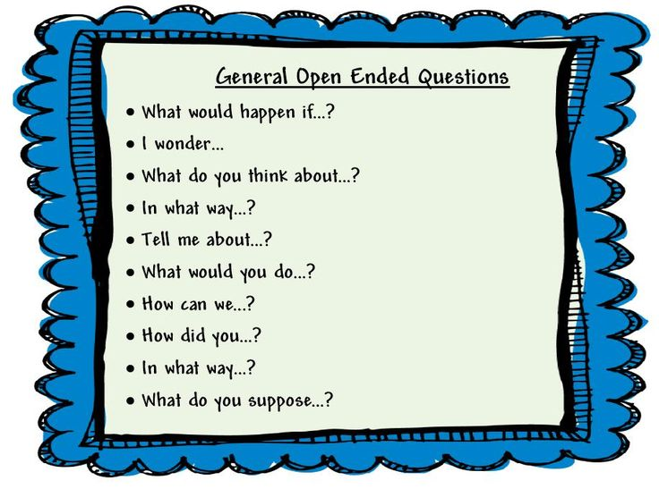 Open ended question: questions that requires more than a Yes or no answer. (Ch.13)