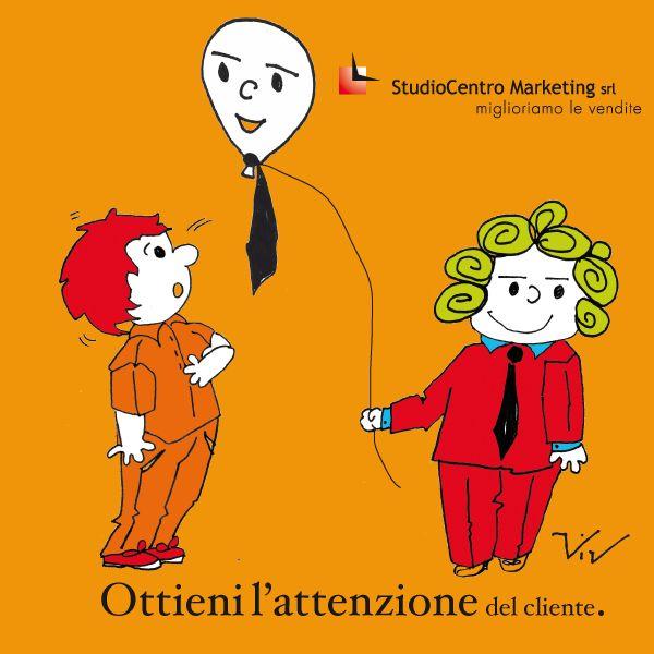 Ottieni l'attenzione del #cliente. #UnClienteTiraLAltro
