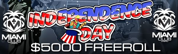 $5000 Independence Day FREEROLL at Miami Club online casino   read more (follow the pin) get more info (http://bit.ly/Indipendence_day_2014_Miami_Club)