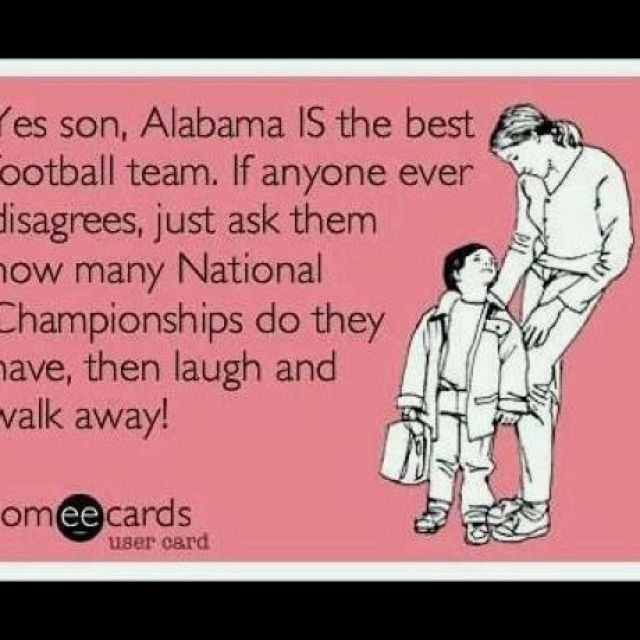 I love Alabama football ! I've been saying this for years and we just keep adding more