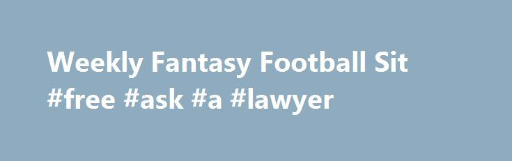 Weekly Fantasy Football Sit #free #ask #a #lawyer http://questions.remmont.com/weekly-fantasy-football-sit-free-ask-a-lawyer/  #ask.copm # Fantasy Advice Message Boards Ask the Commish.Com hosts a large community of Fantasy Football enthusiasts. Contact Us Derek Carr vs Vikings – Carr is on pace for 4,188 yards and 38 TDs and ranks as a top 7-8 fantasy QB this year, so he's a legit fantasy QB1. The problem is that his...