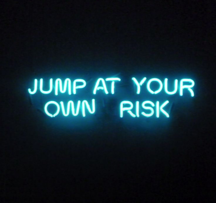Jump at your own risk! | Neon | Pinterest