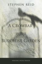 A Crowbar in the Buddhist Garden by Stephen Reid, winner of the 2013 City of Victoria Butler Book Prize!