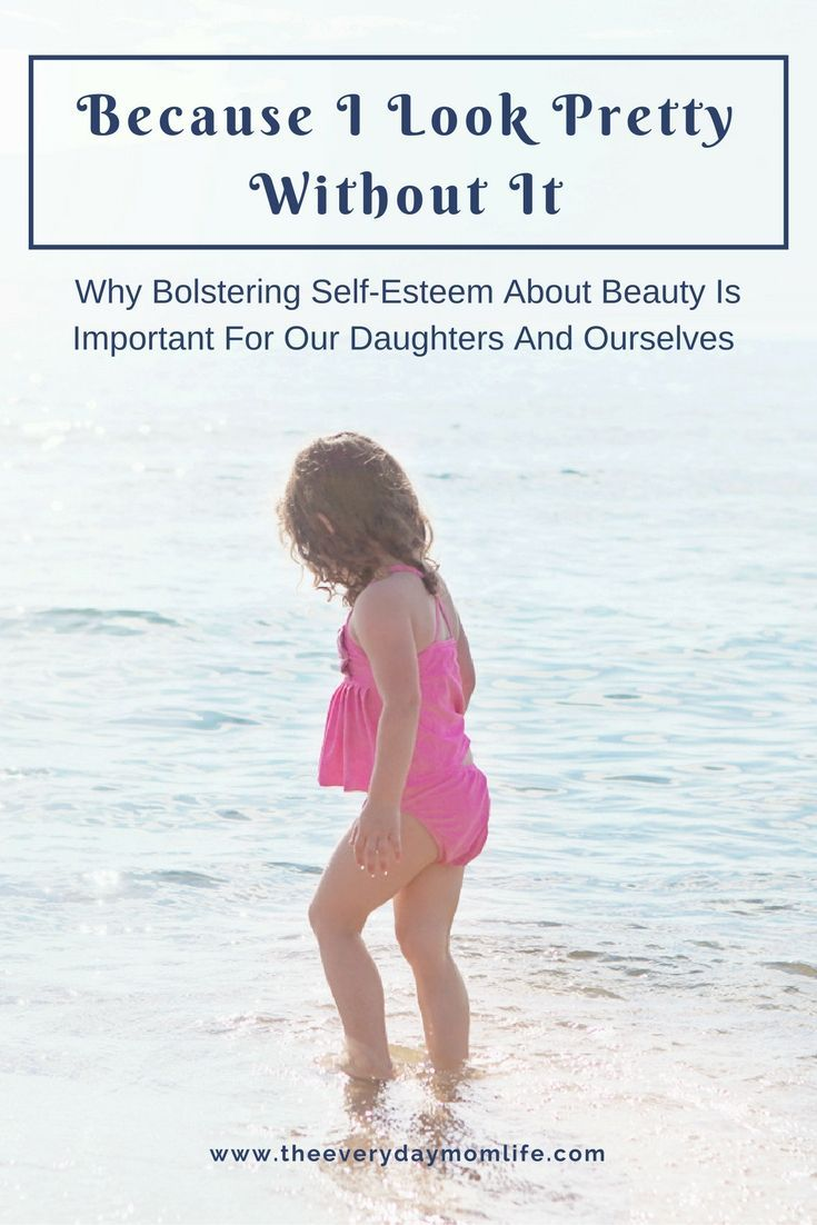 Why bolstering self-esteem about beauty is important for our daughters and ourselves.