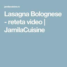 Lasagna Bolognese - reteta video   JamilaCuisine