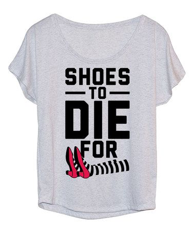 This Heather White 'Shoes To Die For' Dolman Tee - Women is perfect! #zulilyfinds