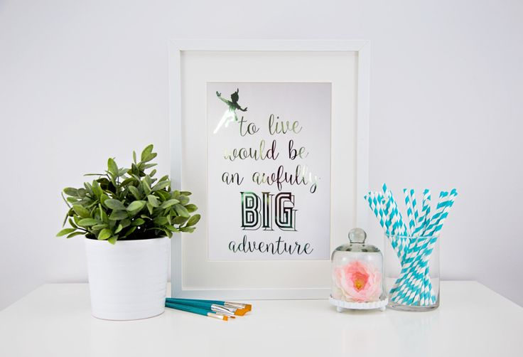Real foil print - to live would be an awfully big adventure Peter by CheekyLittleMoo on Etsy https://www.etsy.com/au/listing/250243838/real-foil-print-to-live-would-be-an