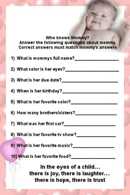 Who Knows Mommy Best Baby Shower Game Questions Who knows mommy best baby shower game might be a good choice to test the guests about how far they know about the mommy to be. There are so many kinds of game that you can play during the baby shower meeting and almost all of them