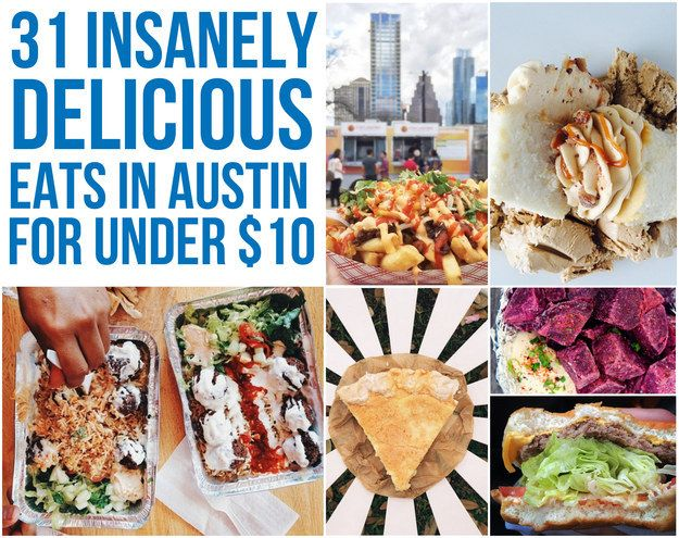 31 Insanely Delicious Eats In Austin For Under $10
