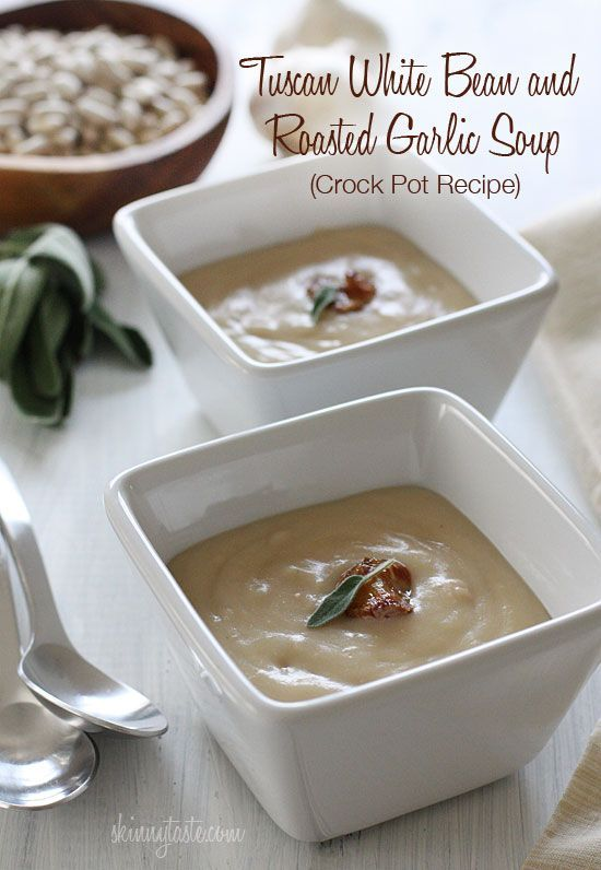 Tuscan White Bean and Roasted Garlic Soup (Crock Pot Recipe) - So simple and inexpensive to make, and so so good.