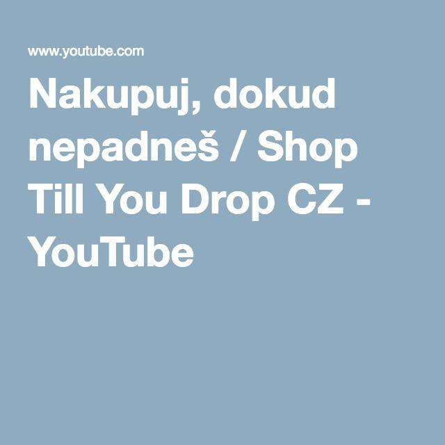 Nakupuj, dokud nepadneš / Shop Till You Drop CZ - YouTube