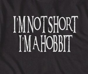 "The Hobbit , Lord of the Rings ""I'm not short, I'm a Hobbit"" funny t-shirt 