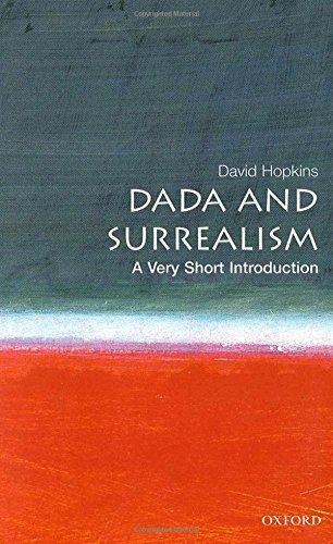 Dada and Surrealism: A Very Short Introduction by David Hopkins