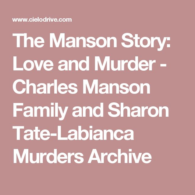 best charles manson master manipulator images  the manson story love and murder charles manson family and sharon tate labianca