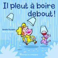 Découvrez l'univers d'Amélie Duceppe à travers l'article d'Anne-Sophie Charland! «Il pleut à boire debout!» d'Amélie Duceppe et de Rémy Simard.