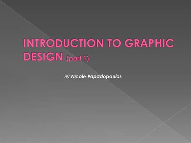 Learn GRAPHIC DESIGN - part1 by Nicole Papadopoulos by Nicolepapadopoulos via authorSTREAM