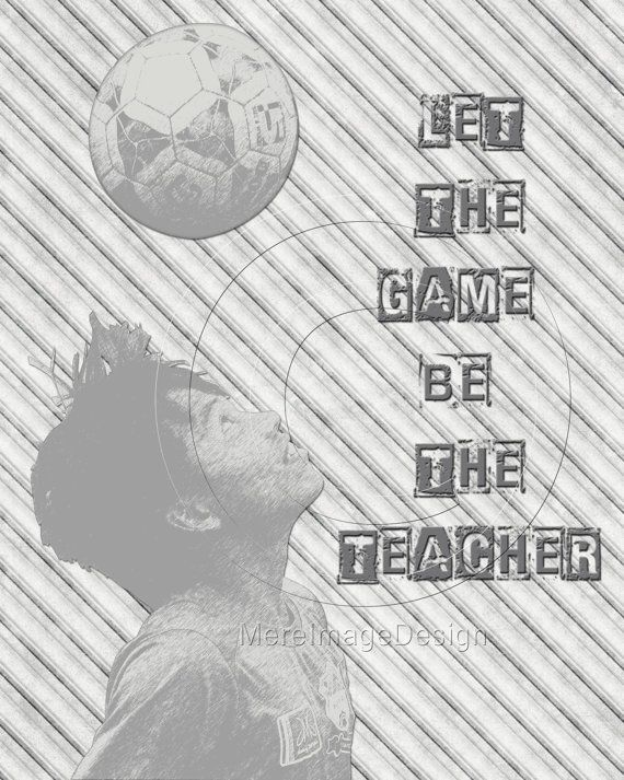 "Soccer ""Let The Game Be The Teacher"" Motivational Poster"