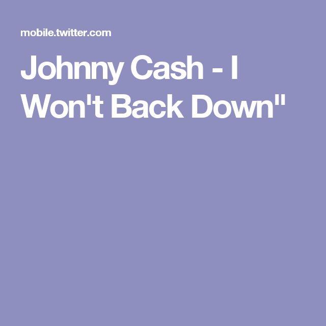 "Johnny Cash - I Won't Back Down"""