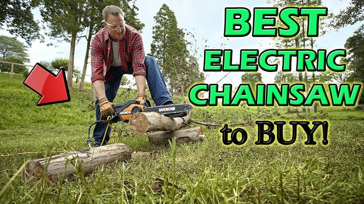 Best Electric Chainsaw for Cutting Logs - 2018 Top Electric Chainsaw for...