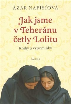 Obálka titulu Jak jsme v Teheránu četly Lolitu