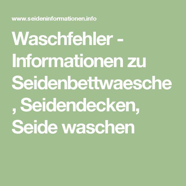 Waschfehler - Informationen zu Seidenbettwaesche, Seidendecken, Seide waschen