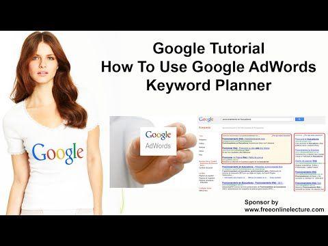 Google Tutorial: How To Use Google AdWords Keyword Planner - YouTube