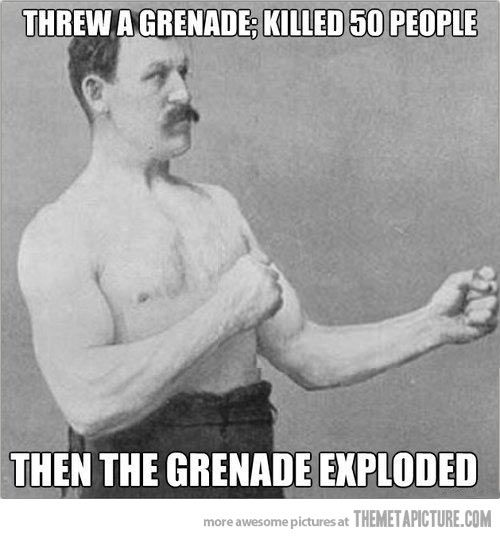 Well done, overly manly man!