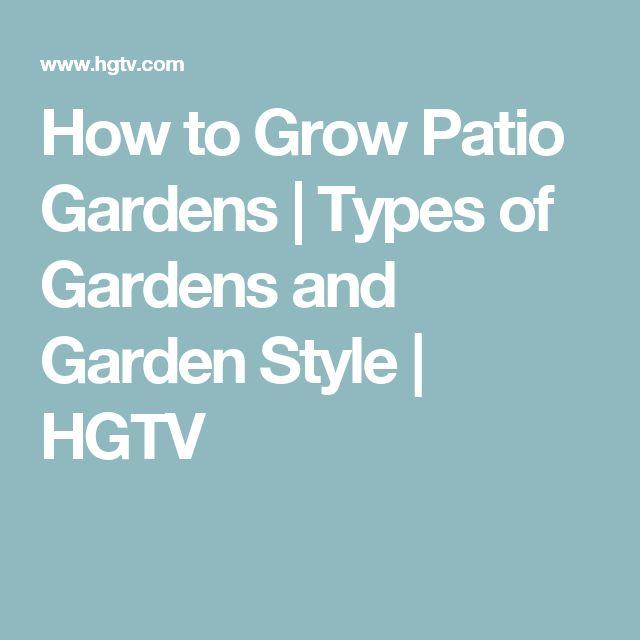 How to Grow Patio Gardens | Types of Gardens and Garden Style | HGTV